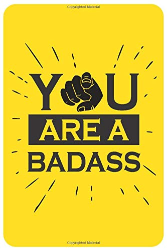 You Are a Badass : Blank Lined Notebook: Blank Lined Notebook / Journal (6 X 9 - 110 Pages)