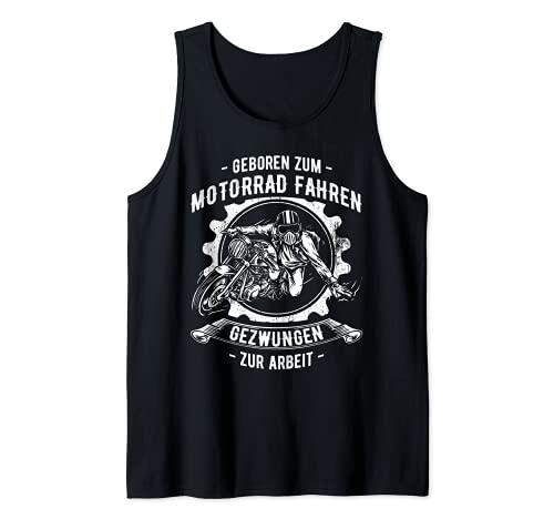 Geboren Zum Motorrad Fahren Zur Arbeit Gezwungen Motorrad Tank Top