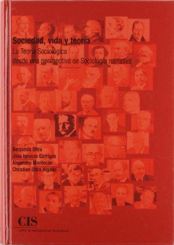 Sociedad, vida y teoría: La teoría sociológica desde una perspectiva de sociología narrativa (Academia)