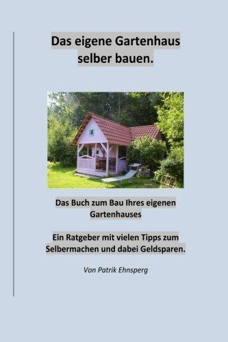 Das eigene Gartenhaus selber bauen