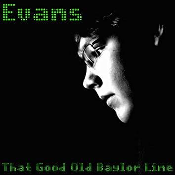 Evans (That Good Old Baylor Line)