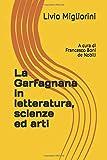 La Garfagnana in letteratura, scienze ed arti