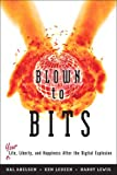 Blown to Bits: Your Life, Liberty, and Happiness After the Digital Explosion - Hal Abelson