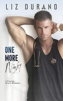 One More Night: A Small Town Doctor Romance (Craving Hearts Book 1) by [Liz Durano]