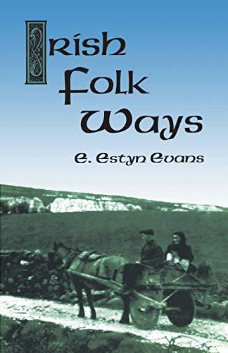 Irish Folk Ways (Celtic, Irish)