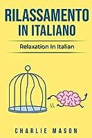 Rilassamento In Italiano/ Relaxation In Italian: I 10 Migliori Consigli per Superare le Ossessioni e le Compulsioni Usando la Consapevolezza
