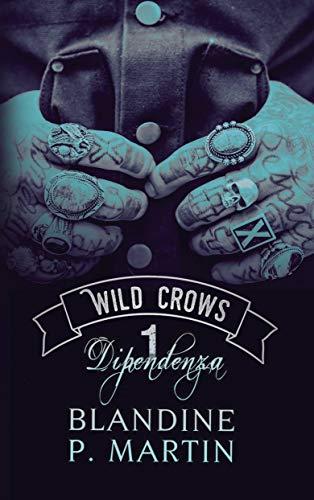 Wild Crows: Parte 1 – Dipendenza (Italian Edition)