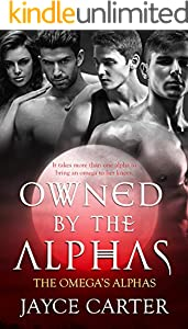 Owned by the Alphas (The Omega's Alphas Book 1)
