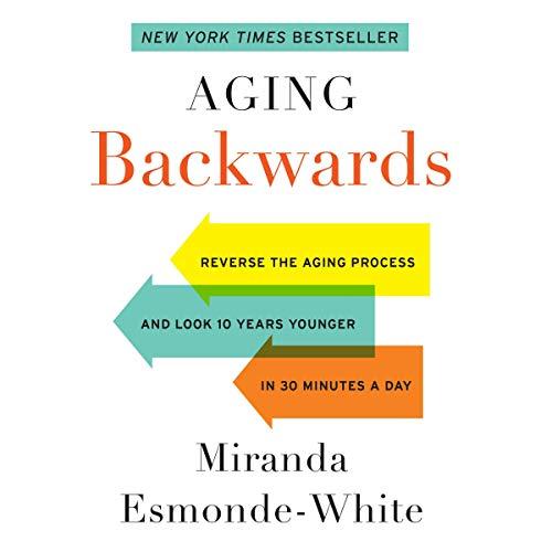 Aging Backwards Audiobook By Miranda Esmonde-White cover art