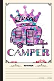 Queen Of The CAmper Notebook: A Notebook, Journal Or Diary For Camper, Camping Lover - 6 x 9 inches, College Ruled Lined Paper, 120 Pages