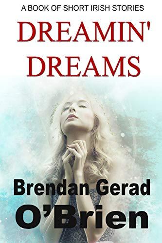 Book: Dreamin' Dreams by Brendan Gerad O'Brien