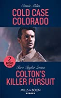 Cold Case Colorado / Colton's Killer Pursuit: Cold Case Colorado (an Unsolved Mystery Book) / Colton's Killer Pursuit (the Coltons of Grave Gulch)
