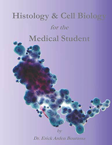 Compare Textbook Prices for Histology & Cell Biology for the Medical Student Illustrated Edition ISBN 9798673162491 by Bourassa, Dr. Erick Arden