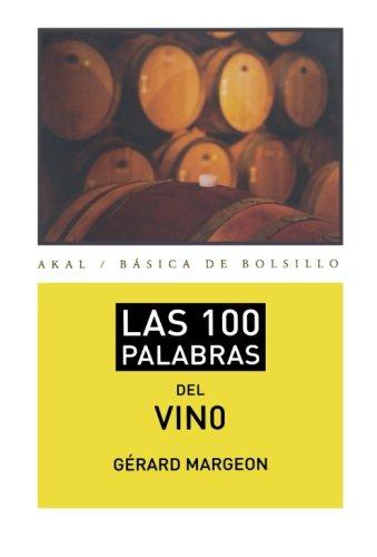Las 100 palabras del vino: 291 (Básica de Bolsillo – Serie Cien palabras)