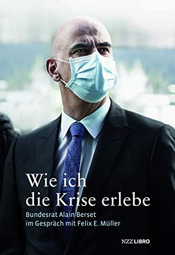 Wie ich die Krise erlebe: Bundesrat Alain Berset im Gespräch mit Felix E. Müller