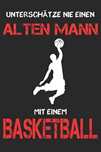 Basketball Notizbuch - Unterschätze nie einen alten Mann mit einem Basketball: DIN A5 Kariert 120 Seiten   Planer Tagebuch Notizheft Notizblock ... Geschenk Geschenkidee Weihnachten Geburtstag