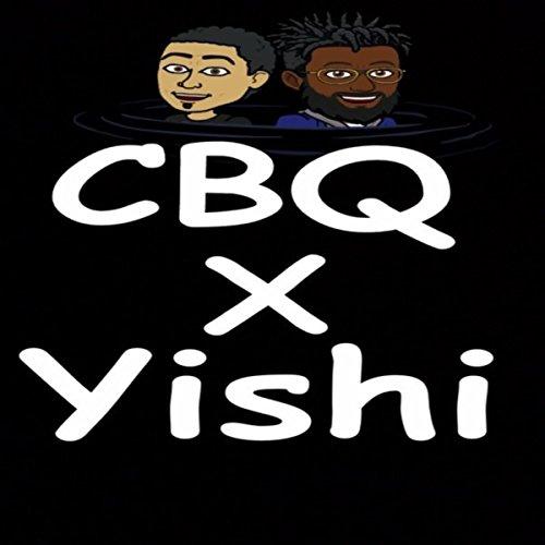 CBQ x Yishi [Explicit]