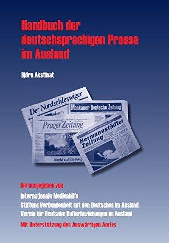 Handbuch der deutschsprachigen Presse im Ausland: Erstes Verzeichnis deutschsprachiger Zeitungen und Zeitschriften außerhalb des deutschen Sprachraums