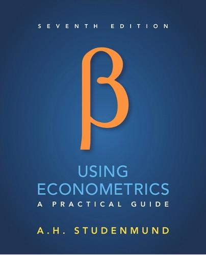 Compare Textbook Prices for Using Econometrics: A Practical Guide 7 Edition ISBN 9780134182742 by Studenmund, A. H.