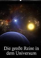 Die grosse Reise in dem Universum (Wandkalender 2022 DIN A2 hoch): Wunderbare Bilder des Weltraumes (Monatskalender, 14 Seiten )