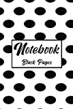 Notebook Black Pages: Lined Blank Black Paper Notebook, Notebook For White ink and Gel Pens, ( 6x9 Inches - 100 Pages )...