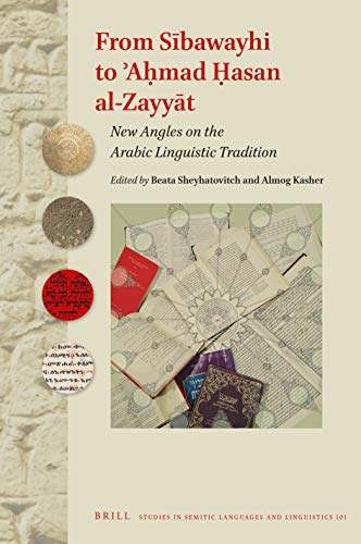 From Sbawayhi to Amad asan al-Zayyt: New Angles on the Arabic Linguistic Tradition (Studies in Semitic Languages and Linguistics)