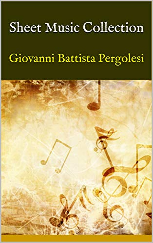 Sheet Music Collection: Giovanni Battista Pergolesi (English Edition)