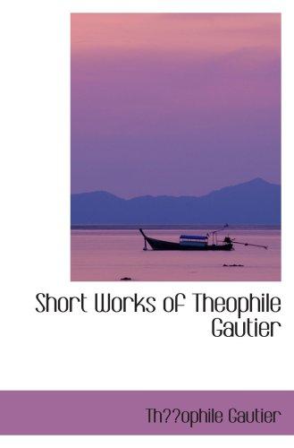 Short Works of Theophile Gautier