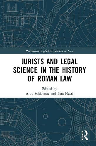 Jurists and Legal Science in the History of Roman Law (Routledge-Giappichelli Studies in Law)