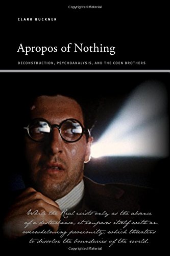 Apropos of Nothing: Deconstruction, Psychoanalysis, and the Coen Brothers (SUNY series, Insinuations: Philosophy, Psychoanalysis, Literature)