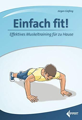Einfach fit!: Effektives Muskeltraining für zu Hause