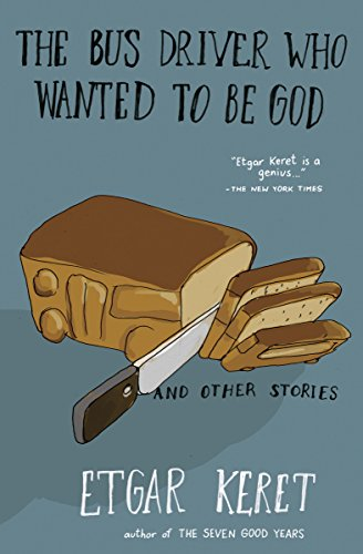 The Bus Driver Who Wanted to Be God & Other Stories (English Edition)