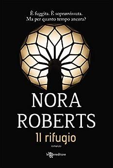 Il rifugio (Leggereditore) di [Nora Roberts, Raffaella Cesarini]