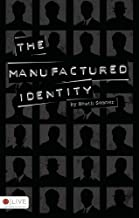 The Manufactured Identity by Heath Sommer (2009-06-23)