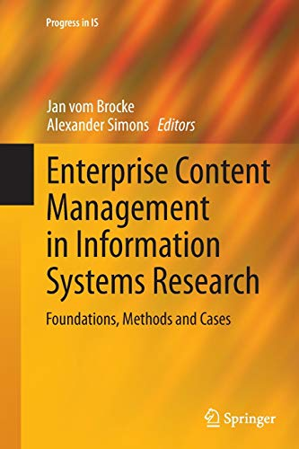 Enterprise Content Management in Information Systems Research: Foundations, Methods and Cases (Progress in IS)