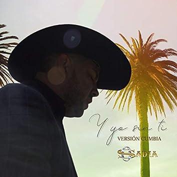 Y Yo Sin Ti (Cumbia)