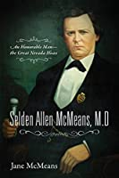 Selden Allen McMeans, M.D.: An Honorable Man-the Great Nevada Hoax