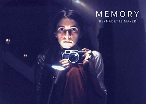 Bernadette Mayer: Memory