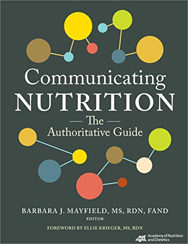 Compare Textbook Prices for Communicating Nutrition: The Authoritative Guide 1 Edition ISBN 9780880910170 by Barbara J. Mayfield