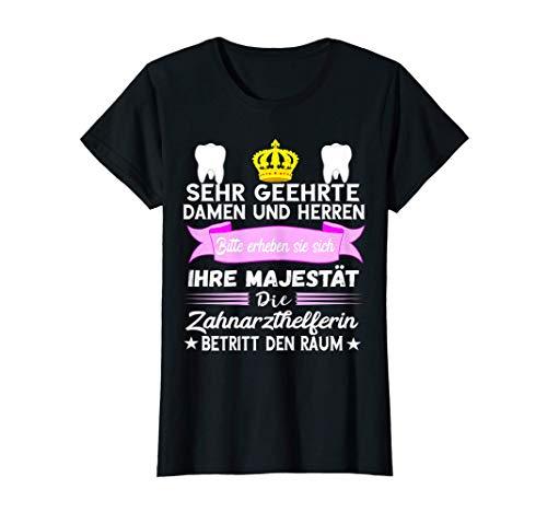 Damen Zahnarzthelferin Majestät Zahnärztin Zahnpraxis Zahnmedizin T-Shirt