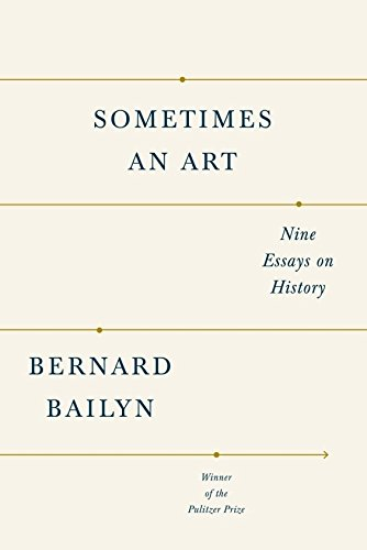 Sometimes an Art: Nine Essays on History
