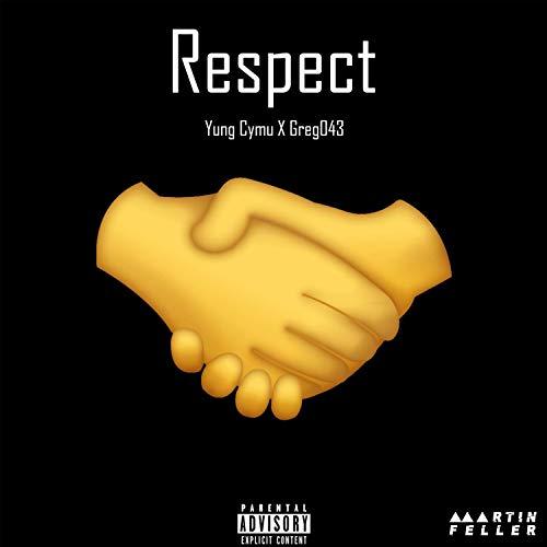 Respect (feat. Greg043 & Martin Feller) [Explicit]