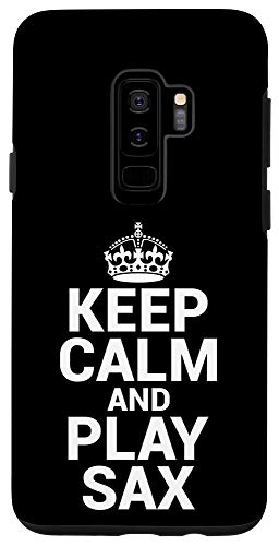 Galaxy S9+ Keep Calm Play Sax Saxophone Player Saxophonist Gift Idea Case