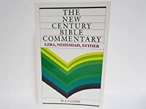 The New Century Bible Commentary: Ezra, Nehemiah and Esther