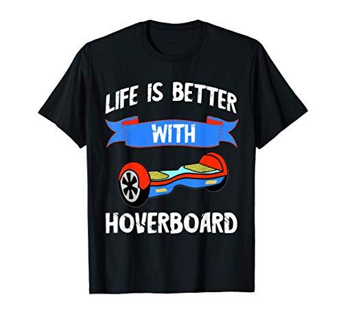 Hover Elektro Board Skater Leben Ist Besser Mit Hoverboard T-Shirt