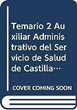 Temario 2 Auxiliar Administrativo del Servicio de Salud de Castilla y León (Temario Auxiliar Administrativo del Servicio de Salud de Castilla y León (OC))