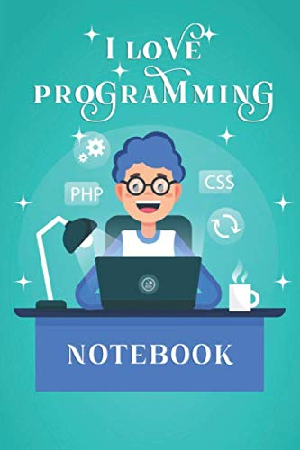 i love programming, To Save Time Let's Just Assume That I'm Never Wron: Lined Notebook / Journal Gift, 120 Pages, 6x9, Soft Cover, Glossy Finish