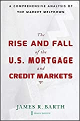 The Rise and Fall of the US Mortgage and Credit Markets: A Comprehensive Analysis of the Market Meltdown Kindle Edition