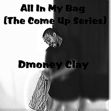 All in My Bag (The Come Up Series)