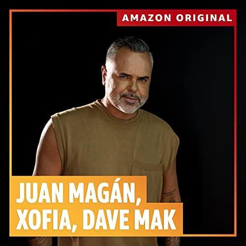 Juan Magán, Xofia & Dave Mak